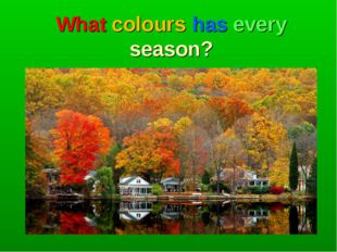 What colours has every season?