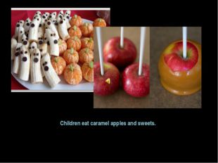 Children eat caramel apples and sweets.