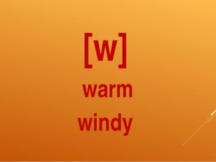 [w] warm windy
