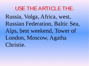 USE THE ARTICLE THE. Russia, Volga, Africa, west, Russian Federation, Baltic