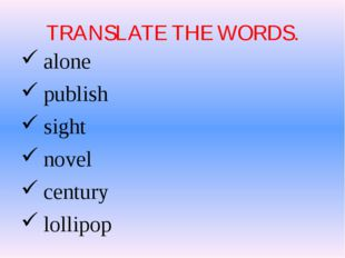TRANSLATE THE WORDS. alone publish sight novel century lollipop
