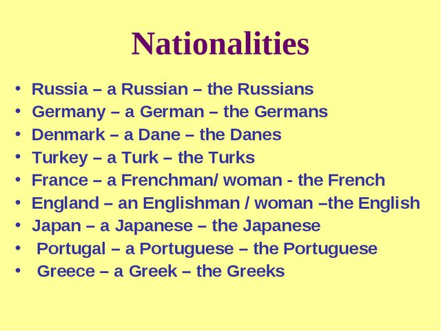 Nationalities Russia – a Russian – the Russians Germany – a German – the Germ...