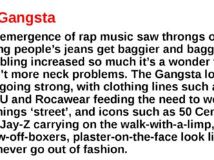 7. Gangsta The emergence of rap music saw throngs of young people's jeans get