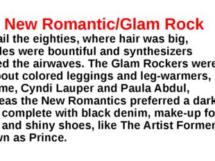 8. New Romantic/Glam Rock All hail the eighties, where hair was big, bangles