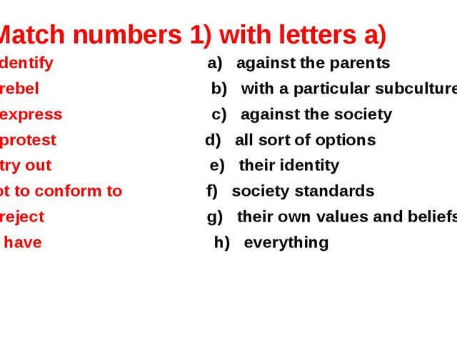 Match numbers 1) with letters a) 1. to identify a) against the parents 2. to...