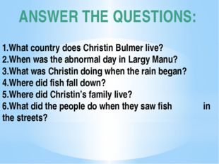 ANSWER THE QUESTIONS:  1.What country does Christin Bulmer live? 2.When was