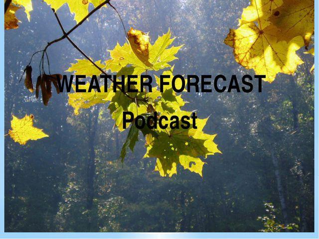 WEATHER FORECAST Podcast
