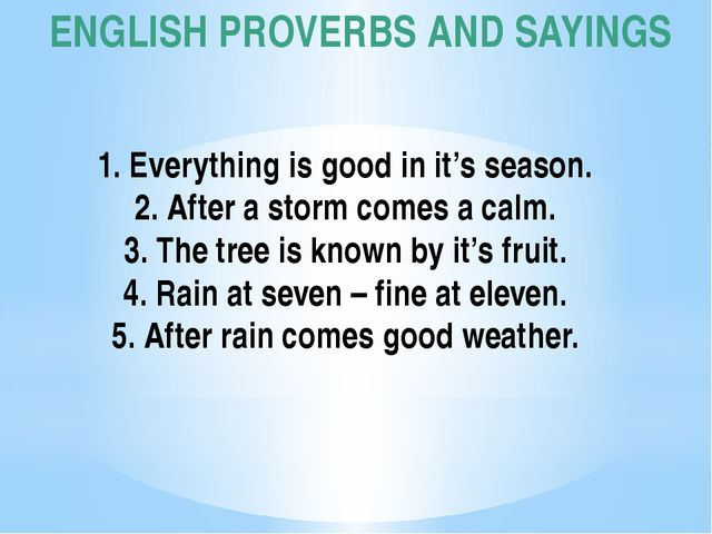 ENGLISH PROVERBS AND SAYINGS 1. Everything is good in it's season. 2. After a...