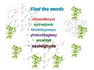 Find the words chcandleryut aytreejnmk kholidaynmpo yhstockinglaey urcardyk n