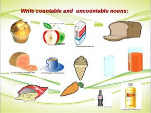 Write countable and uncountable nouns:
