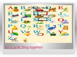 Ex. 1, p.16. Sing together!