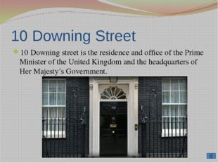 Downing Street is located in the Whitehall in the central London, a few minut