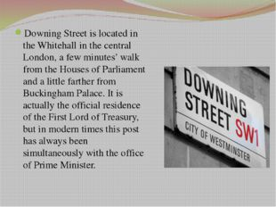 Questions 1. Where is Downing Street located? 2. Whose residence is in 10 Dow