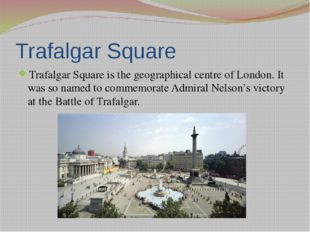 Trafalgar Square has become famous as a point for all kinds of demonstrations