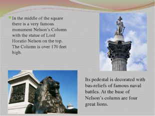 Questions 1. Why was Trafalgar Square so named? 2. Where is the Column of Nel