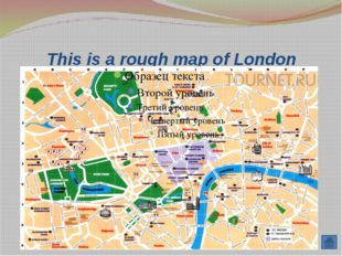 The map of London Big Ben Buckingham Palace 10 Downing Street Trafalgar Squar