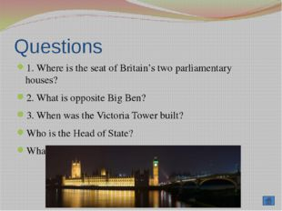 Questions 1. Is Westminster Abbey a church or a palace? 2. What is Westminste