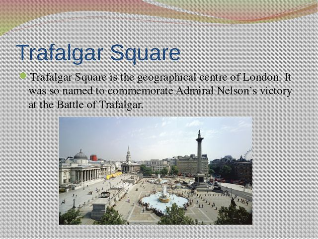 Trafalgar Square has become famous as a point for all kinds of demonstrations...