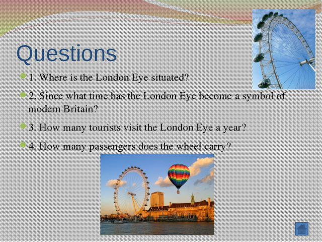 Questions 1. What is the most famous bridge in London? 2. How did it get its...