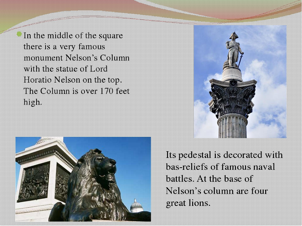 Questions 1. Why was Trafalgar Square so named? 2. Where is the Column of Nel...