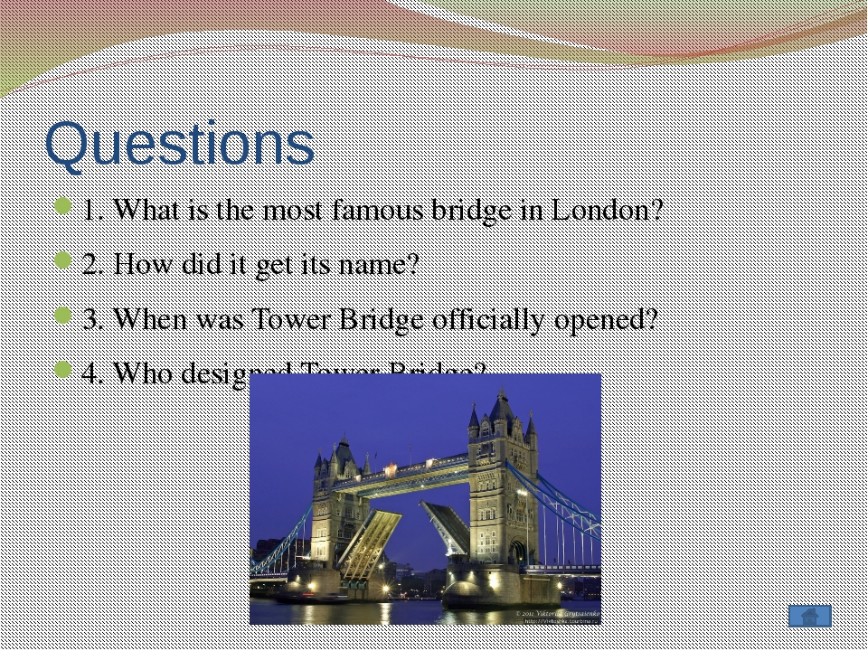 Questions 1. What is the most imposing and popular historical sites in London...