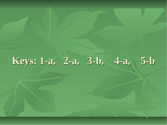 Keys: 1-a, 2-a, 3-b, 4-a, 5-b