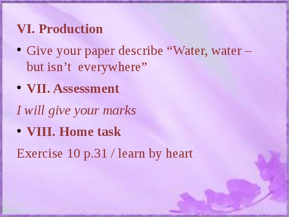 "VI. Production Give your paper describe ""Water, water – but isn't everywhere""..."