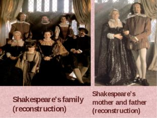 Shakespeare's mother and father (reconstruction) Shakespeare's family (recons