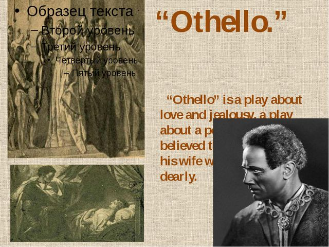 """""""Othello"""" is a play about love and jealousy, a play about a person who believ..."""