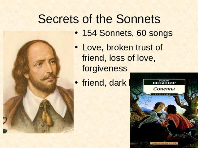 Secrets of the Sonnets 154 Sonnets, 60 songs Love, broken trust of friend, lo...