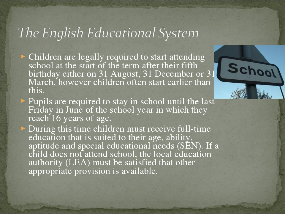 Children are legally required to start attending school at the start of the t...