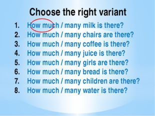 Choose the right variant How much / many milk is there? How much / many chai