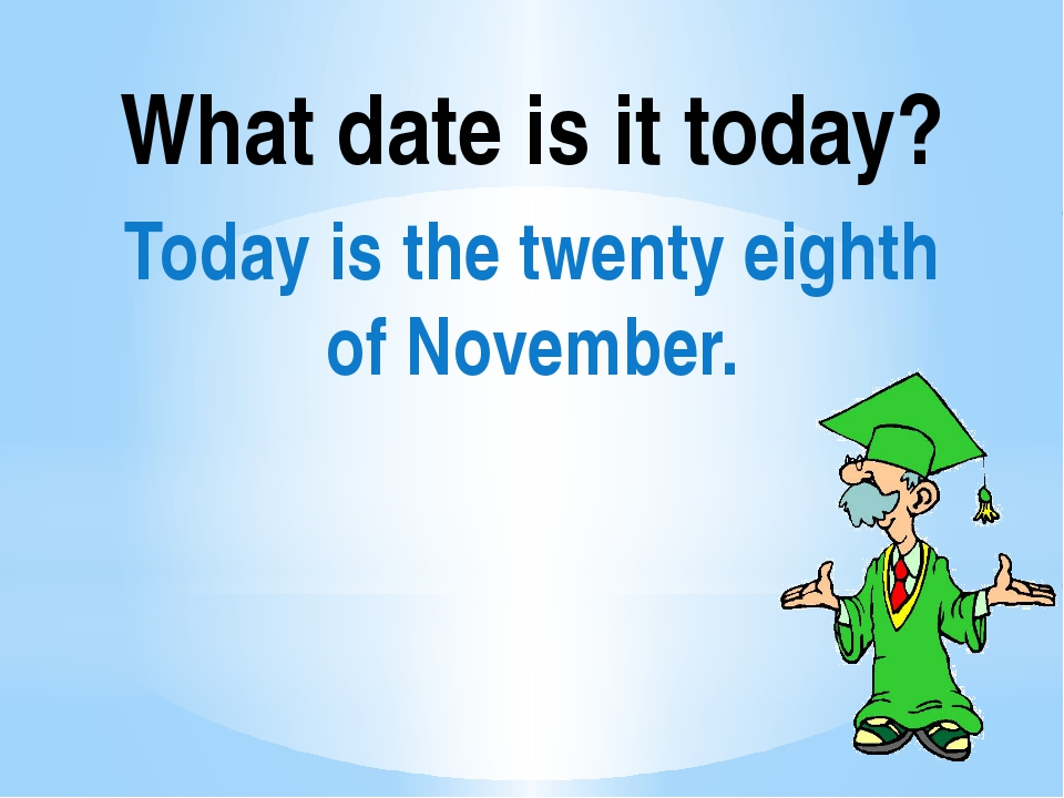 What date is it today? Today is the twenty eighth of November.