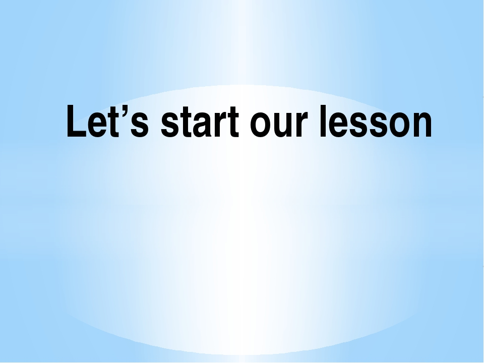 Let's start our lesson