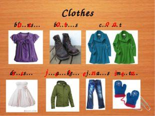 Clothes bl…us… b…o…s c… …t dr…s… …a…ke… j…a…s m…t…e…s o e o t a o s e c j t i