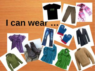 I can wear ….