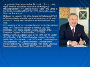 He graduated Dneprodzerzhinskoe Technical School (1960), higher technical ed