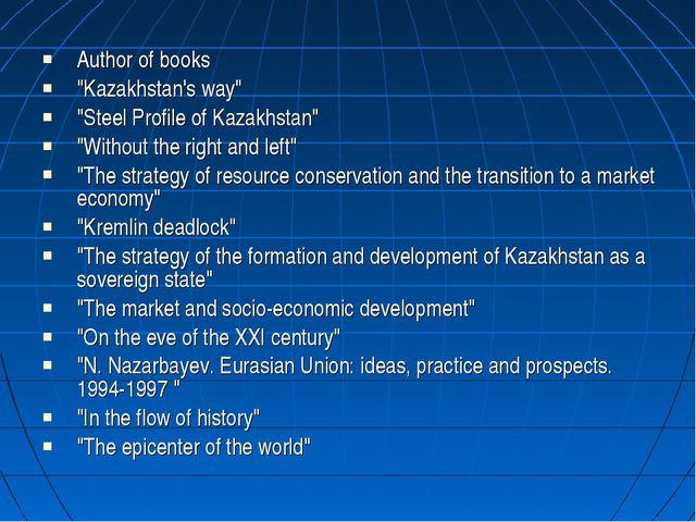 "Author of books ""Kazakhstan's way"" ""Steel Profile of Kazakhstan"" ""Without the..."