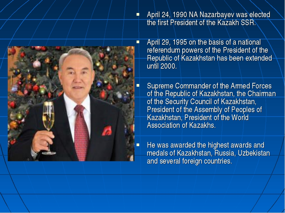 April 24, 1990 NA Nazarbayev was elected the first President of the Kazakh SS...