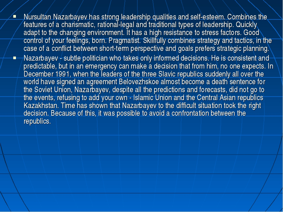 Nursultan Nazarbayev has strong leadership qualities and self-esteem. Combine...
