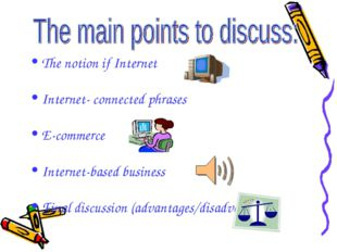 The notion if Internet Internet- connected phrases E-commerce Internet-based