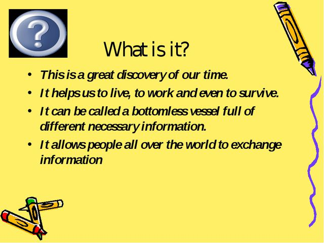 What is it? This is a great discovery of our time. It helps us to live, to wo...