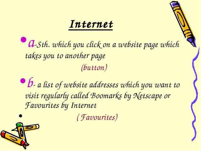 Internet a-Sth. which you click on a website page which takes you to another...
