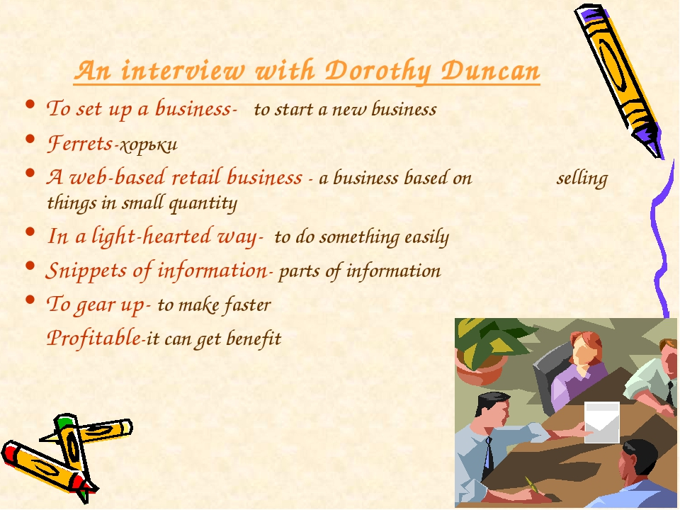An interview with Dorothy Duncan To set up a business- to start a new busines...