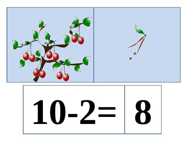 10-2= 8