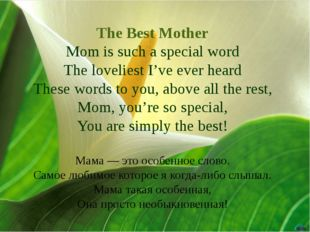 The Best Mother Mom is such a special word The loveliest I've ever heard The