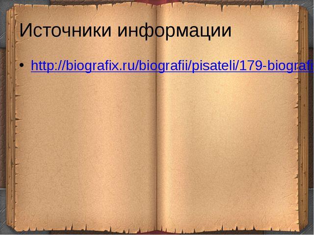 Источники информации http://biografix.ru/biografii/pisateli/179-biografiya-ni...