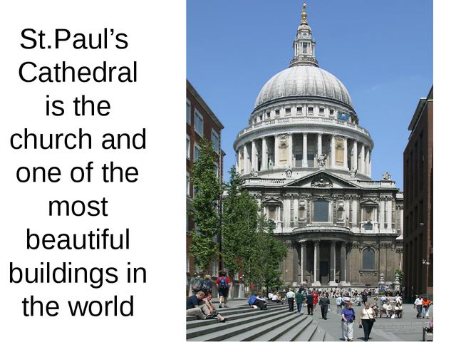 St.Paul's Cathedral is the church and one of the most beautiful buildings in...