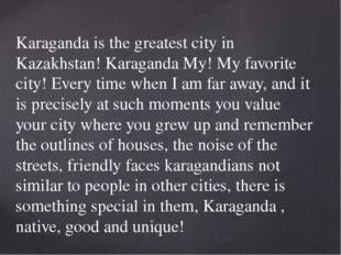 Karaganda is the greatest city in Kazakhstan! Karaganda My! My favorite city!