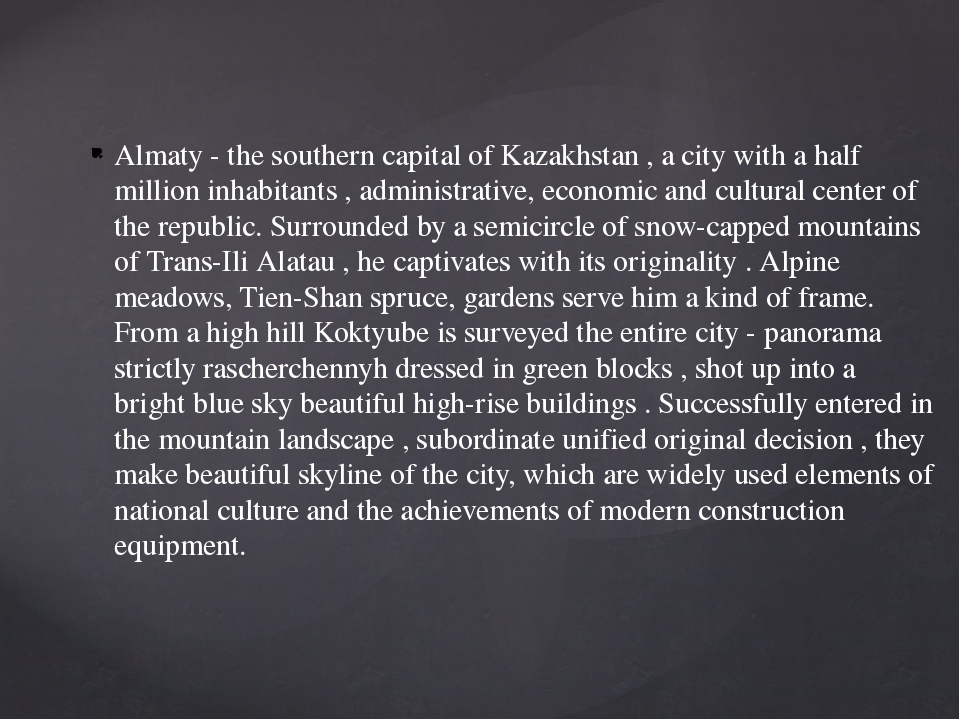 Almaty - the southern capital of Kazakhstan , a city with a half million inha...